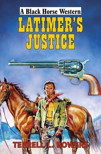 9780719809965: Latimer's Justice (Black Horse Western)