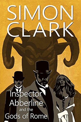 Inspector Abberline and the Gods of Rome: Clark, Simon