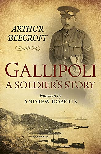 Gallipoli: A Soldier's Story: Arthur Beecroft