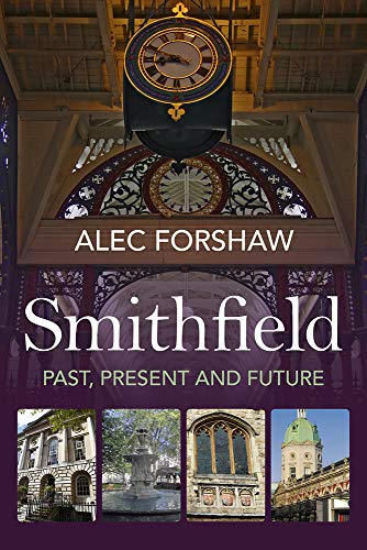 9780719816581: Smithfield: Past, Present and Future