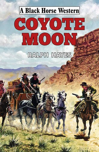 Coyote Moon: Hayes, Ralph