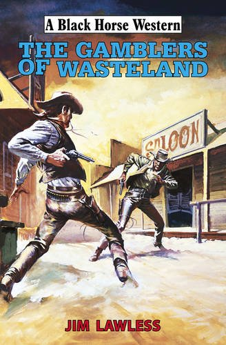The Gamblers of Wasteland: Lawless, Jim