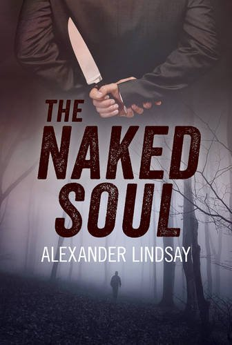 The Naked Soul: Lindsay, Alexander