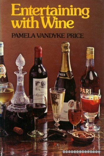 Entertaining with Wine (0719826136) by Pamela Vandyke Price