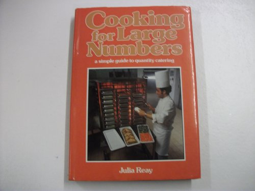 Cooking for Large Numbers: A Simple Guide: Reay, Julia E.