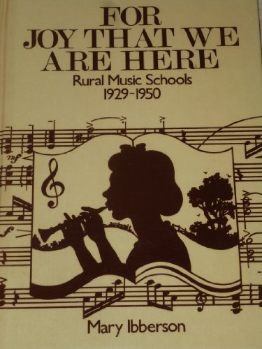 For Joy That We Are Here: Rural Music Schools 1929-1950 (SCARCE HARDBACK FIRST EDITION SIGNED BY ...
