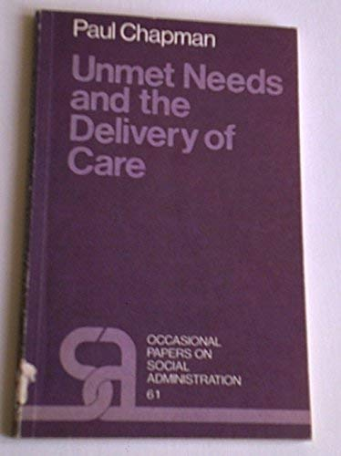 Unmet Needs and the Delivery of Care: A Study of the Utilization of Social Services by Old People (...