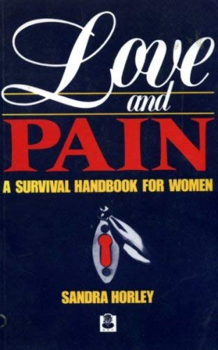 9780719912146: Love and Pain: A Survival Handbook for Women
