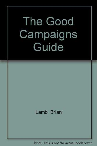 The Good Campaigns Guide (071991504X) by Lamb, Brian