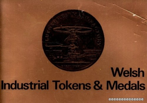 Welsh industrial tokens and medals;: Sidelights on: National Museum of