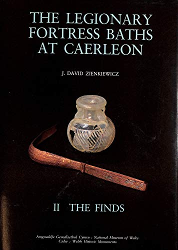 The Legionary Fortress Baths at Caerleon: The Buildings Vol 1: Zienkeiwicz, J.D.