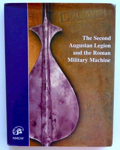 The Second Augustan Legion and the Roman: Llyfrau Amgueddfa Cymru/