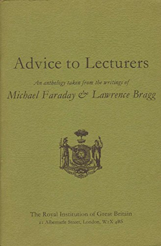 9780720104462: Advice to Lecturers: An Anthology Taken from the Writings of Michael Faraday and Lawrence Bragg