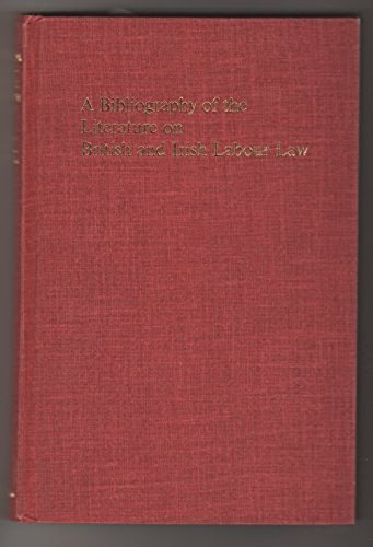 Bibliography of the Literature on British and Irish Labour Law: B A Hepple