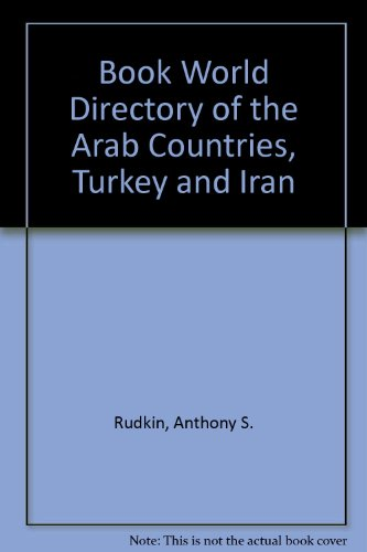 A Book World Directory of the Arab countries, Turkey and Iran: Anthony Rudkin and Irene Butcher