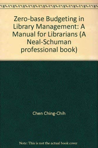9780720108316: Zero-base Budgeting in Library Management: A Manual for Librarians (A Neal-Schuman professional book)