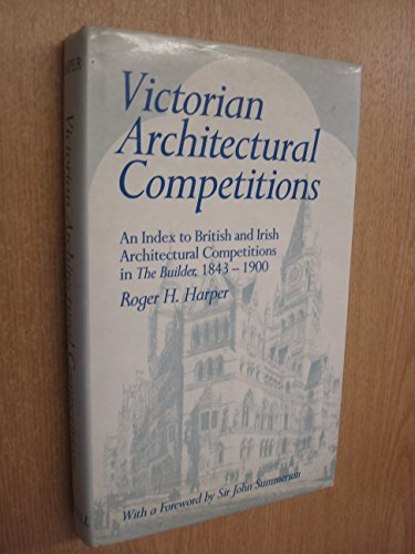 """9780720116854: Victorian Architectural Competitions: An Index to British and Irish Architectural Competitions in """"The Builder"""", 1843-1900"""