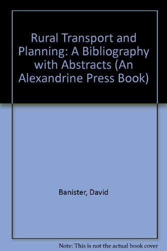 Rural Transport and Planning: A Bibliography with Abstracts: Banister, David