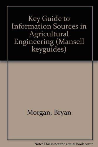 Keyguide to Information Sources in Agricultural Engineering: Bryan Morgan