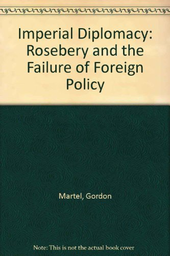 9780720117349: Imperial Diplomacy: Rosebery and the Failure of Foreign Policy