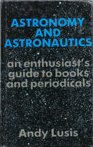 9780720117950: Astronomy and astronautics: An enthusiast's guide to books and periodicals