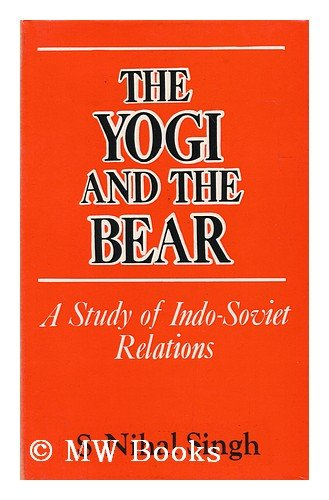 9780720118186: The yogi and the bear: Story of Indo-Soviet relations