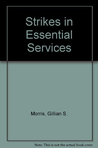 Strikes in Essential Services (Studies in Labour and Social Law): Morris, Gillian S.