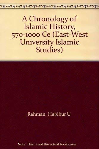 9780720119824: A Chronology of Islamic History, 570-1000 Ce (East-West University Islamic Studies)