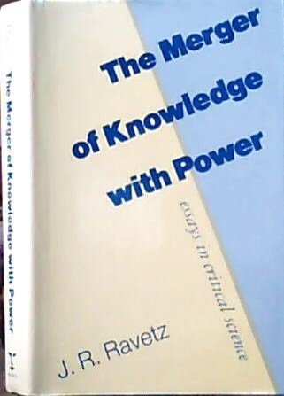 9780720120219: The Merger of Knowledge with Power: Essays in Critical Science
