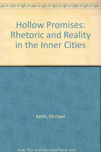 Hollow Promises?: Rhetoric and Reality in the Inner City: Keith, Michael