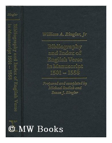Bibliography and Index of English Verse in Manuscript, 1501 - 1558.: Ringler, William