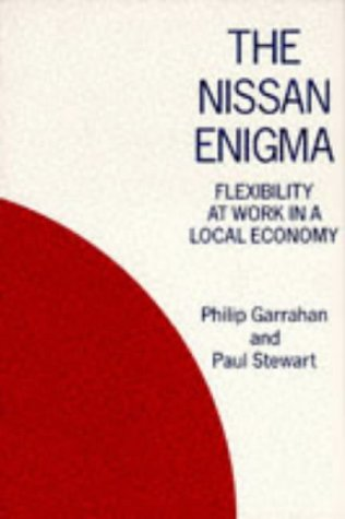 9780720121551: The Nissan Enigma: Flexibility at Work in a Local Economy