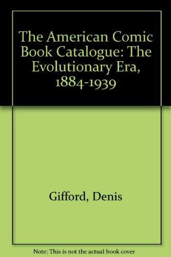 9780720121971: The American Comic Book Catalogue: The Evolutionary Era, 1884-1939