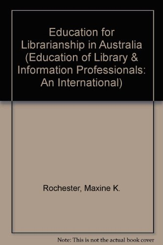 Education for Librarianship in Australia (Education of Library and Information Professionals): Kate...