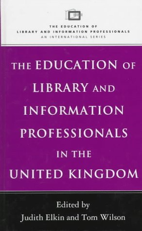 9780720122336: The Education of Library and Information Professionals in the United Kingdom (Education of Library & Information Professionals: An International S.)