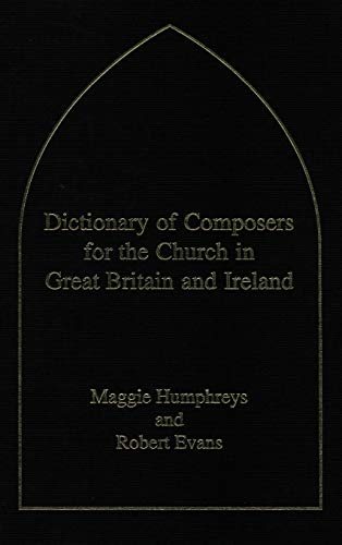 9780720123302: Dictionary of Composers for the Church in Great Britain and Ireland