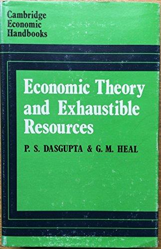 9780720203134: Economic Theory and Exhaustible Resources (Cambridge Economic Handbooks)