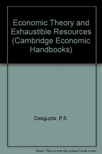 9780720203134: Economic Theory and Exhaustible Resources (Cambridge Economic Handbooks)