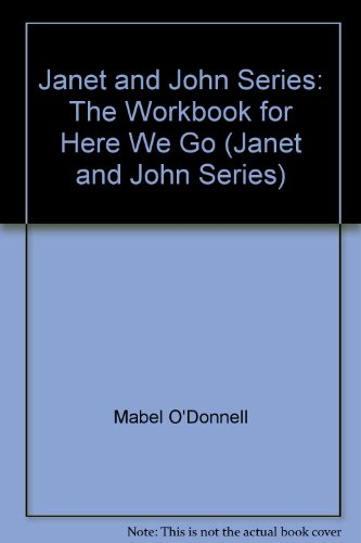 Janet and John Series: Here We Go Workbook (Janet & John series) (9780720206760) by Mabel O'Donnell; etc.