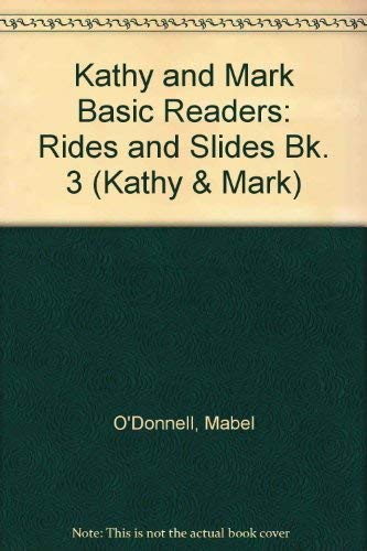 9780720210026: Kathy and Mark Basic Readers: Rides and Slides Bk. 3 (Kathy & Mark)