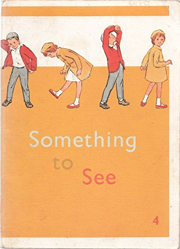 The Basic Readers: Something to See (Kathy and Mark) (Kathy & Mark) (Bk. 4) (9780720210033) by Mabel O'Donnell