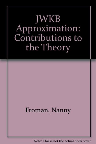 JWKB Approximation Contributions to the Theory: Froman, N Froman,