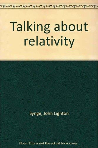 Talking about Relativity.: SYNGE, J. L. [John Lighton] (1897-1995):