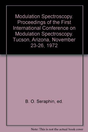 Modulation Spectroscopy. Proceedings of the First International: B. O. Seraphin,