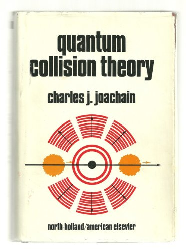 9780720402940: Quantum Collision Theory: 2v.in 1v