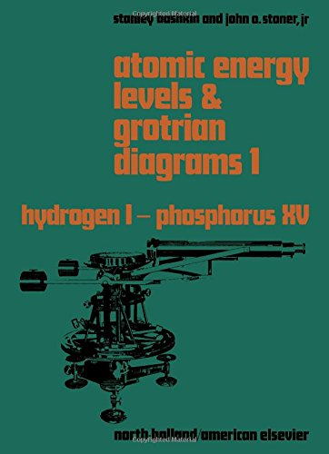 Atomic Energy Levels and Grotrian Diagrams: Volume 1, Hydrogen 1 - Phosphorus 15: Bashkin, Stanley,...