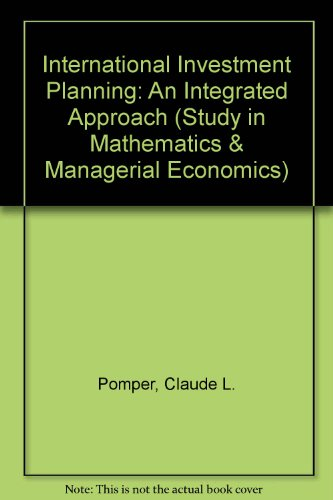 International investment planning: An integrated approach (Studies: Pomper, Claude L