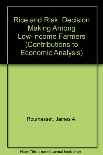 9780720403992: Rice and Risk: Decision Making Among Low-income Farmers (Contributions to Economic Analysis)