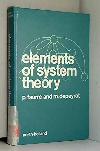 Elements of System Theory: Faurre, Pierre and Michel Depeyrot: