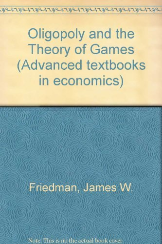9780720405057: Oligopoly and the Theory of Games (Advanced textbooks in economics ; 8)